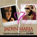 Jadyn Maria Feat Flo Rida  - Good Girl s Like Bad Boys(Dj XM Dj DRON remix)