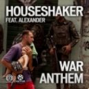 Houseshaker Feat. Alexander - War Anthem (Dave202 Extended Mix)