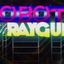 Robots With Rayguns - Sugarbaby