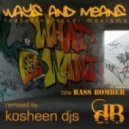 Ways & Means - Bass Bomber (Kosheen Djs Remix)
