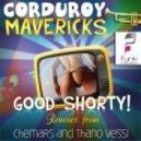 Corduroy Mavericks - Good Shorty (Original Mix)