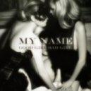 My NamE -  Good Girl Bad Girl (Original Mix)