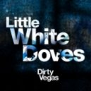 Dirty Vegas - Little White Doves (Nightriders Remix)