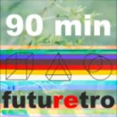 90 min - futuretro (original mix)