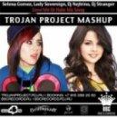 Selena Gomez, Lady Sovereign, Dj Nejtrino, Dj Stranger  - Love Me Or Hate Me Song (Trojan Project Mashup)