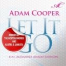Adam Cooper feat. Alexander Amado - Let It Go (The Hoxton s Remix)