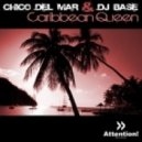 Chico Del Mar & DJ Base - Caribbean Queen (Sreamrocker Remix)