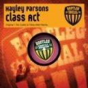 Hayley Parsons - Class Act (Tim Cullen  Tobie Allen Remix)