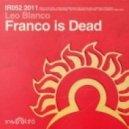 Leo Blanco - Franco Is Dead (Original Mix)