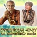 Syntheticsax - Ky-Ky (Dj Tarantino extended remix)
