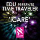 EDU Pres Time Traveler - iCare (Original Mix)