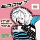 Eddy T - Its Party Time (Original Mix)