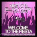 Mike Ivy and Ellroy Clerk feat. Joey Alvarado - Welcome To The Fiesta (Original Mix)
