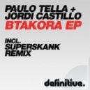 Jordi Castillo & Paulo Tella - Btakora (Original Mix)