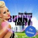 Ifan Kovny - Bunny Miss U (Galas Remix)