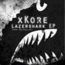 xKore - Lazershark (Original Mix)