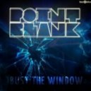 Point Blank - Bust The Window (Jan Waterman Remix)