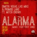 Dimitri Vegas, Like Mike - Alarma (Make Your Body Sing)(Vocal Mix)