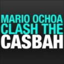 Mario Ochoa - Clash the Casbah