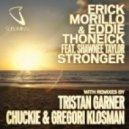 Erick Morillo & Eddie Thoneick feat. Shawnee Taylor - Stronger (Chuckie & Gregori Klosman Remix)