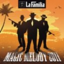 La Familia - Magic Melody 2011 (Chris Decay Remix)