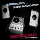 Phunk Investigation, Aeronautics - Electrica Salsa (Gabriel D\'Or & Bordoy Remix)