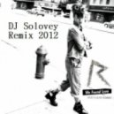 Rihanna feat. Calvin Harris - We Found Love (DJ Solovey Remix)