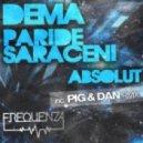 Dema & Paride Saraceni - Absolut (Pig & Dan Remix)