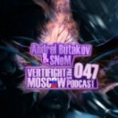 Andrei Butakov & SNeM - VERTIFIGHT MOSCOW pres Podcast 047 (03.12.11)