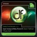 Sean Grasty & Rikky Rivera ft. Dawn Tallman - That\'s Hot (Groove Addix Original Vocal)