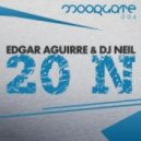 DJ Neil, Edgar Aguirre, Jose Luis - 20 N (Vocal Mix)