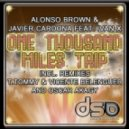 Javier Cardona,Alonso Brown,Ivan X  - One Thousand Miles Trip (Oscar Akagy Remix)