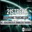 21street  - Aerophonic Transmission (Demian & Sebastian Remix)ix