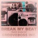 GROOVEBOSS  - BREAK MY BEAT