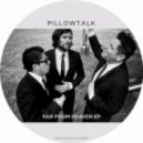 Pillowtalk - Far From Home (Original Mix)