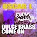 Oscar L - Dulce Brass (Original Mix)