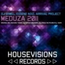 DJ Shmel, Eugene Noiz, Arrival Project - Meduza 2011 (Dj Cross Instrumental Remix)