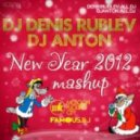 DJ Denis Rublev & Dj Anton - New Year Mashup 2012 (Extended Mix)