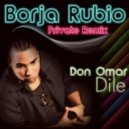 Don Omar - Dile (Borja Rubio Private Remix)