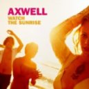 Axwell - Watch The Sunrise (Vigo Qinan Remix)