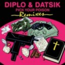 Diplo & Datsik - Pick Your Poison feat. Kay (Figure Remix)