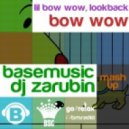 Lil Bow Wow, Lookback - Bow Wow (Base Music & DJ Zarubin Mash-Up)