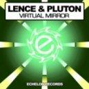 Lence & Pluton - Virtual Mirror (Original Mix)