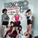 Paradiso Girls Feat. Lil Jon - Patron Tequila (Gal Farage & Efi T Mix Miki Mor Re-Edit)