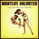 Nightlife Unlimited - If You Know Better (My NamE Edit)