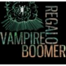Regalo Vampire - Boomer (Original Mix)