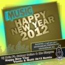 Dj Noiz Ft. Satory Seine & Mc Shayon - Happy New Year (Viento & Mutti 2k12 Remix)
