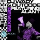 DJ Wady Alan T Outcode - This Side That Side (Sintetica Remix Night)