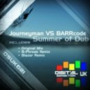 Barrcode Vs Journeyman - Summer of Dub (Blazer Remix)