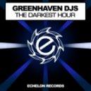 Greenhaven DJs - The Darkest Hour (Original Mix)